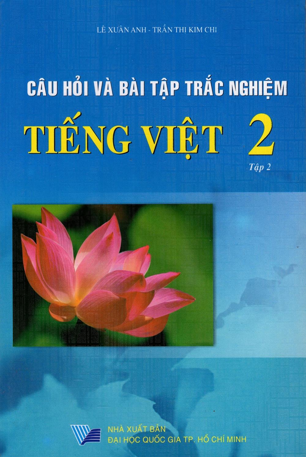 Bìa sách Câu Hỏi Và Bài Tập Trắc Nghiệm Tiếng Việt Lớp 2 (Tập 2)
