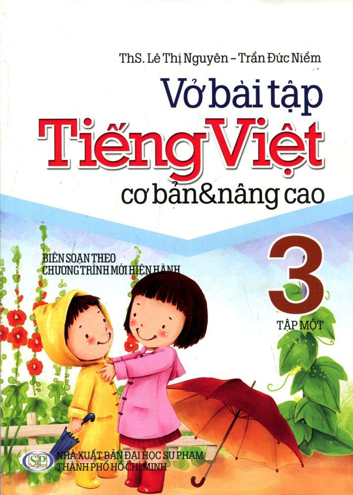 Bìa sách Vở Bài Tập Tiếng Việt Cơ Bản Và Nâng Cao Lớp 3 (Tập 1)