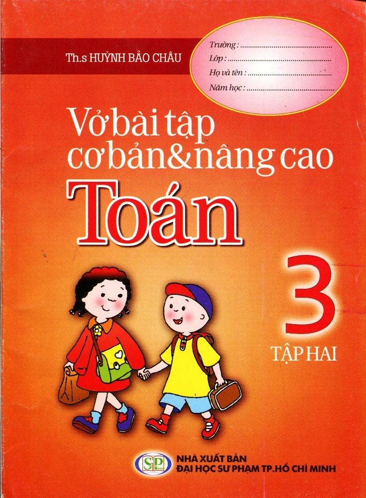 Bìa sách Vở Bài Tập Cơ Bản Và Nâng Cao Toán Lớp 3 (Tập 2)
