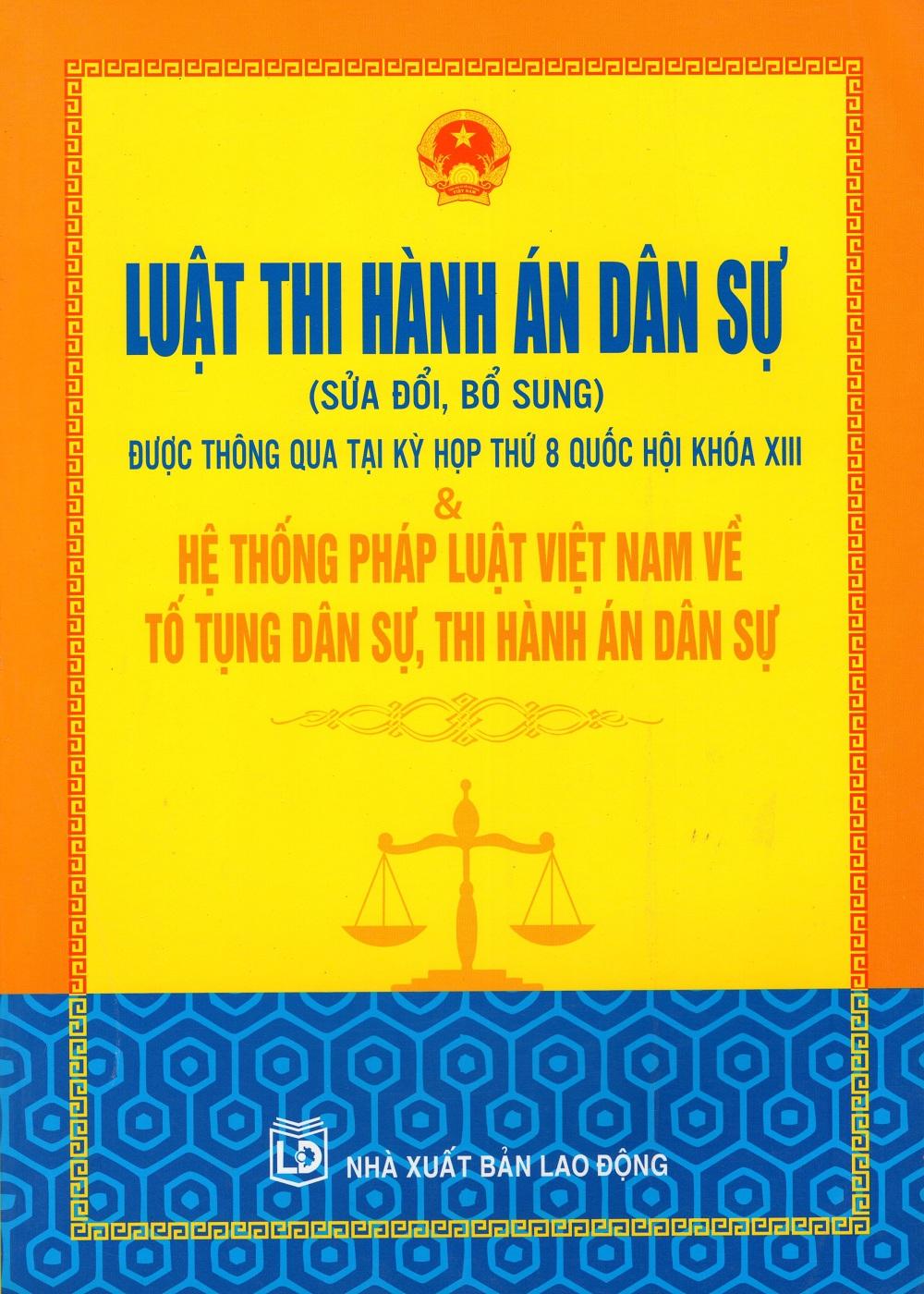 Bìa sách Luật Thi Hành Án Dân Sự (Sửa Đổi Bổ Sung)  Hệ Thống Pháp Luật Việt Nam Về Tố Tụng Dân Sự, Thi Hành Án Dân...