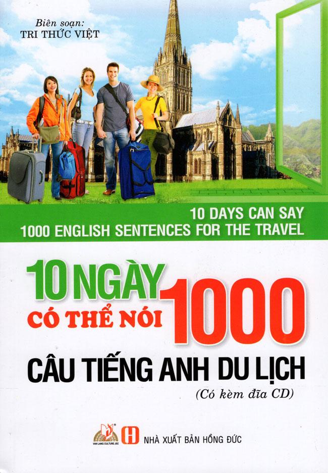 Bìa sách 10 Ngày Có Thể Nói 1000 Câu Tiếng Anh Du Lịch (Kèm CD)