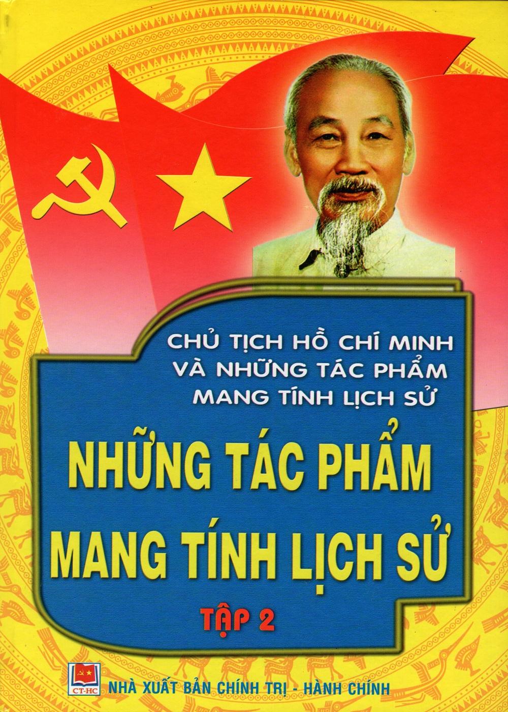 Bìa sách Chủ Tịch Hồ Chí Minh Và Những Tác Phẩm Mang Tính Lịch Sử - Những Tác Phẩm Mang Tính Lịch Sử (Tập 2)