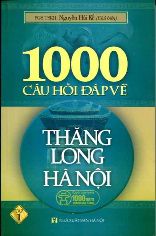 Bìa sách 1000 Câu Hỏi Đáp Về Thăng Long Hà Nội - Tập 1
