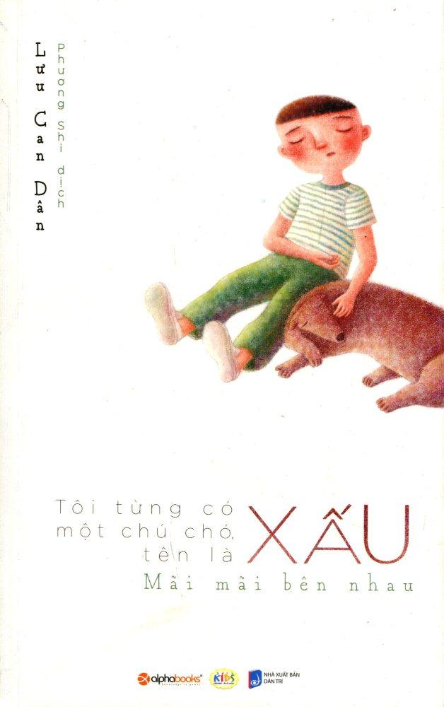 Bìa sách Tôi Từng Có Một Chú Chó Tên Là Xấu