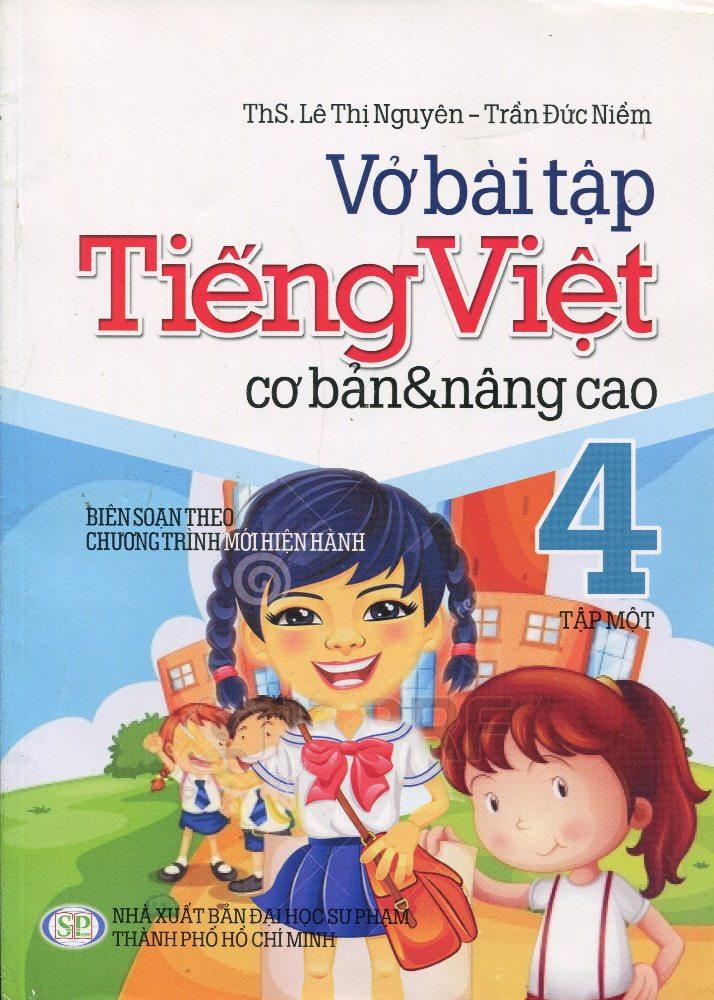 Bìa sách Vở Bài Tập Cơ Bản Và Nâng Cao Tiếng Việt Lớp 4 (Tập 1)