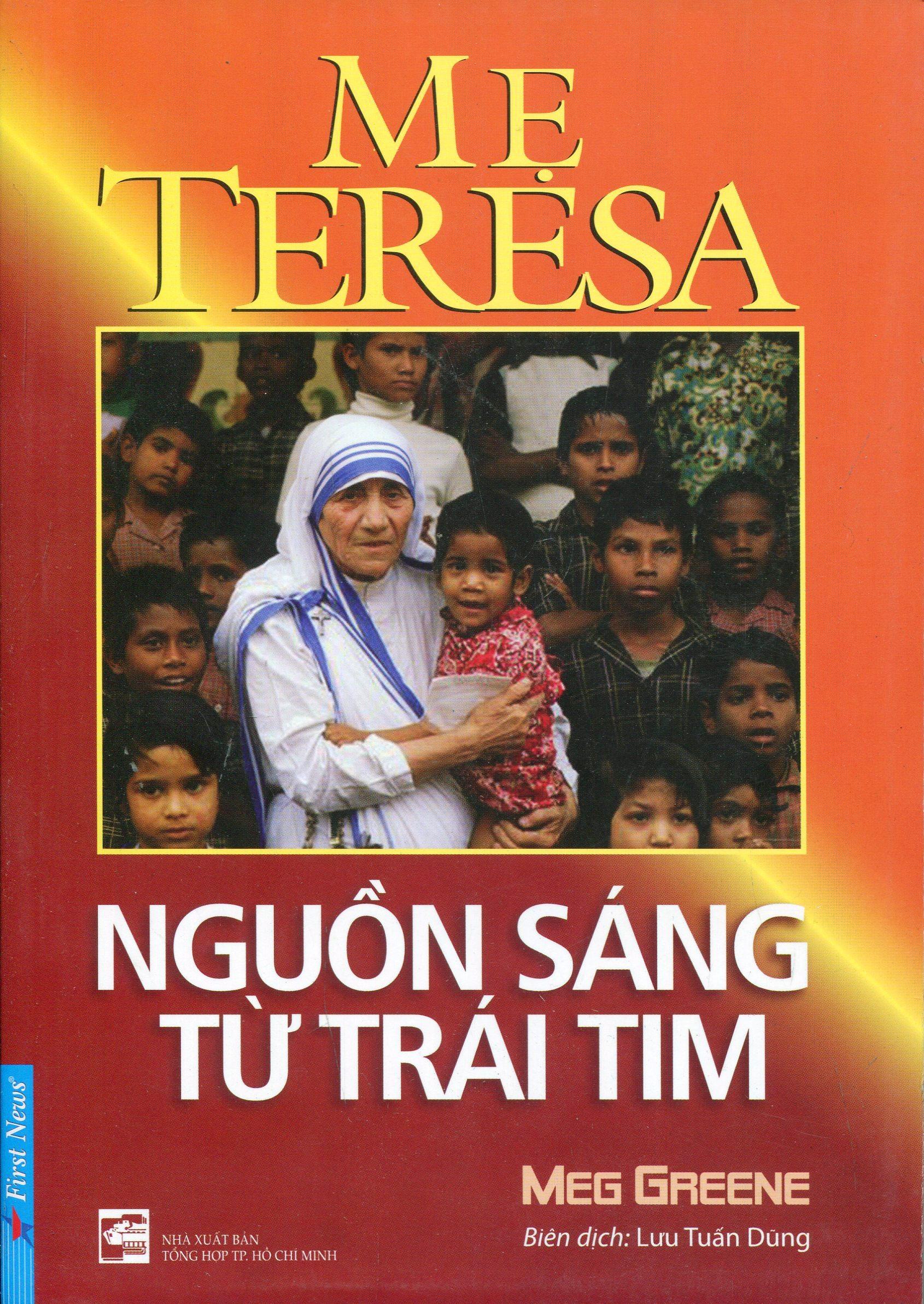 Bìa sách Mẹ Teresa - Nguồn Sáng Từ Trái Tim (Tái Bản)