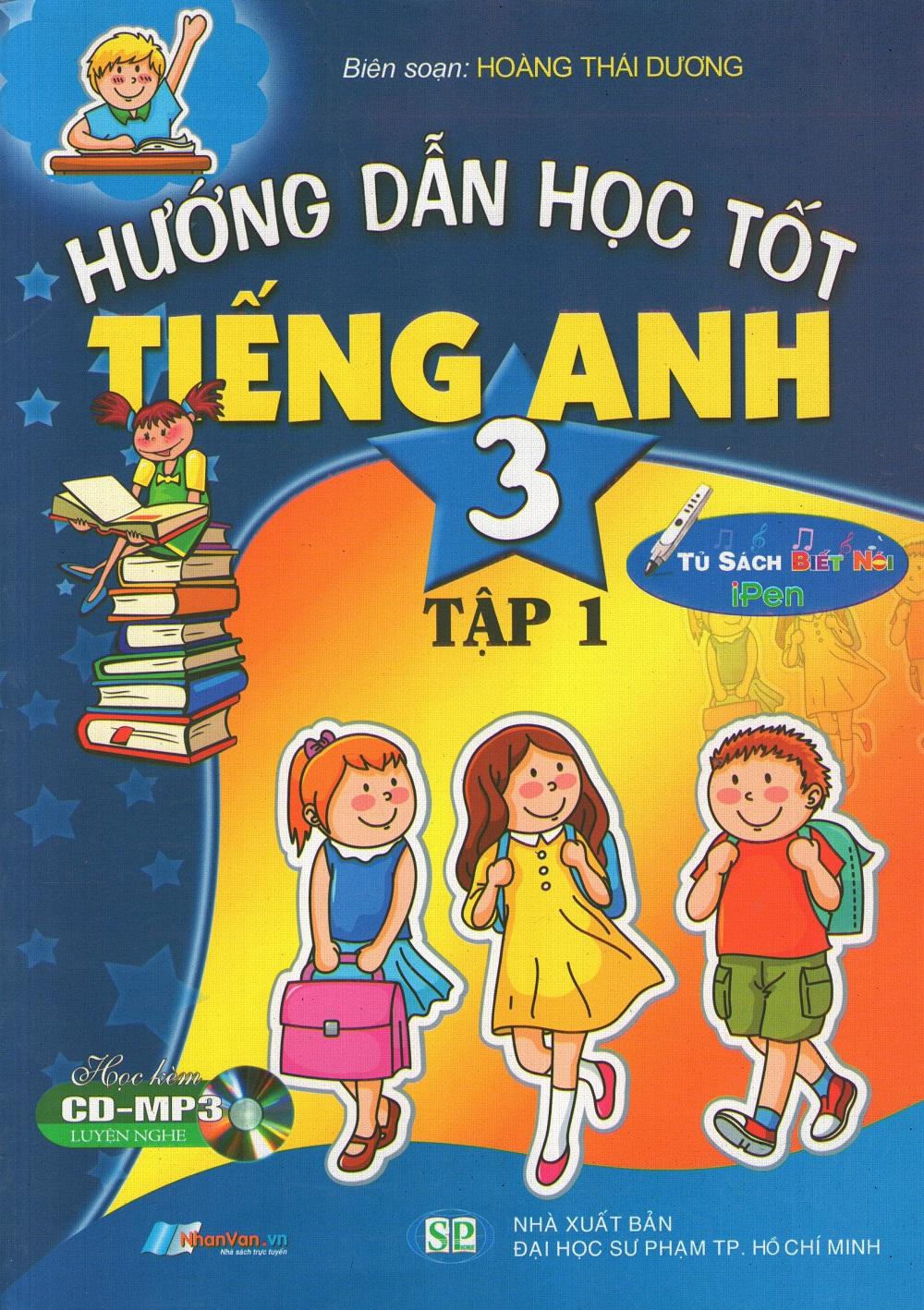 Bìa sách Hướng Dẫn Học Tốt Tiếng Anh Lớp 3 (Tập 1) (Kèm CD)