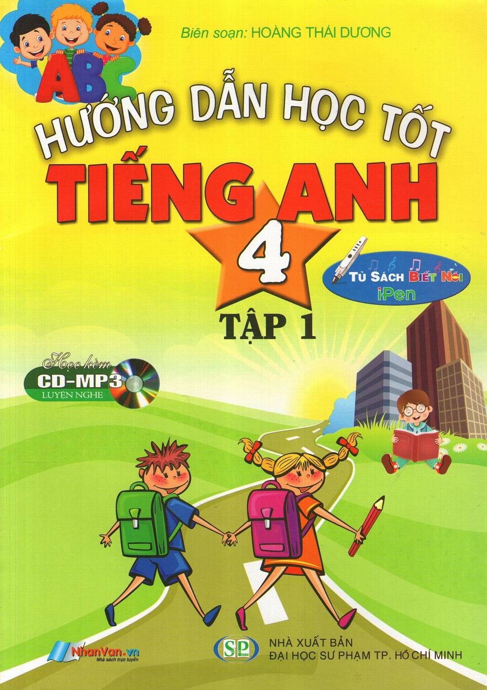 Bìa sách Hướng Dẫn Học Tốt Tiếng Anh Lớp 4 (Tập 1) (Kèm CD)
