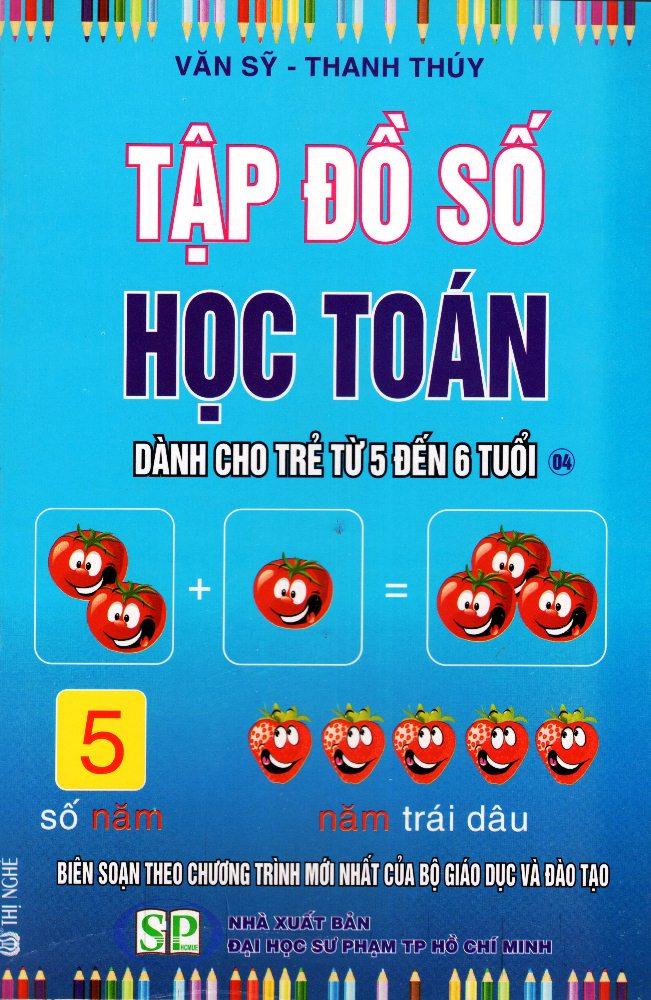 Bìa sách Tập Đồ Số Học Toán Dành Cho Trẻ Từ 5 Đến 6 Tuổi (04)