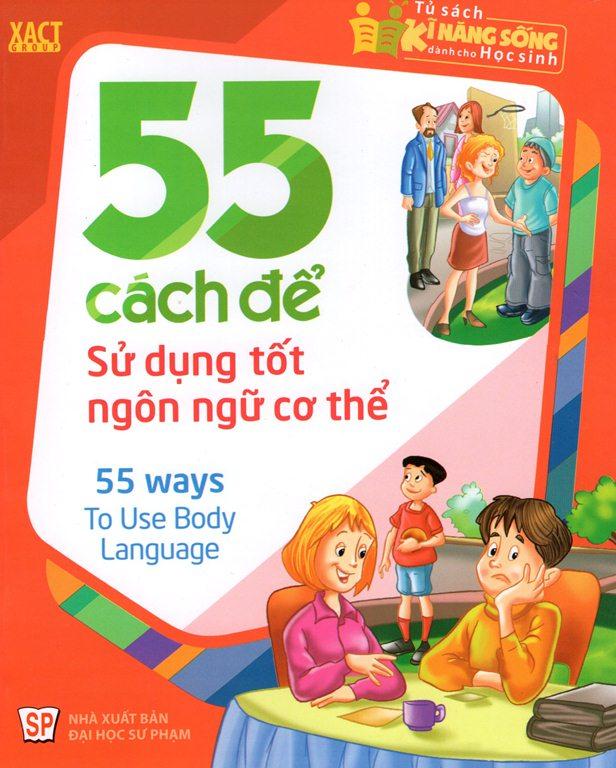 Bìa sách 55 Cách Để Sử Dụng Tốt Ngôn Ngữ Cơ Thể