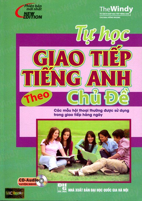 Bìa sách Tự Học Giao Tiếp Tiếng Anh Theo Chủ Đề (Kèm CD)
