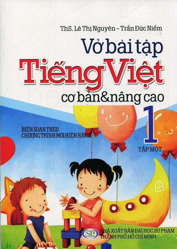 Bìa sách Vở Bài Tập Cơ Bản Và Nâng Cao Tiếng Việt Lớp 1 (Tập 1)