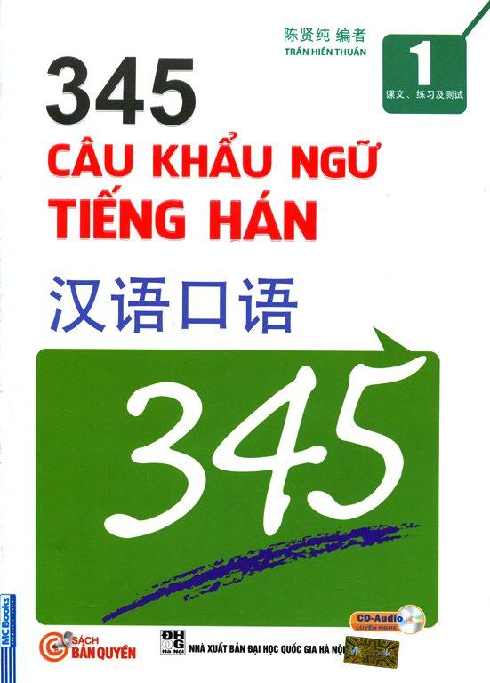 Bìa sách 345 Câu Khẩu Ngữ Tiếng Hán - Tập 1 (Kèm CD, Song Ngữ Trung - Việt)
