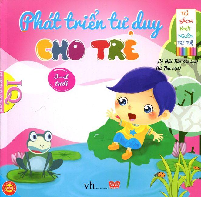 Bìa sách Tủ Sách Khơi Nguồn Trí Tuệ - Phát Triển Tư Duy Cho Trẻ 3 - 4 Tuổi