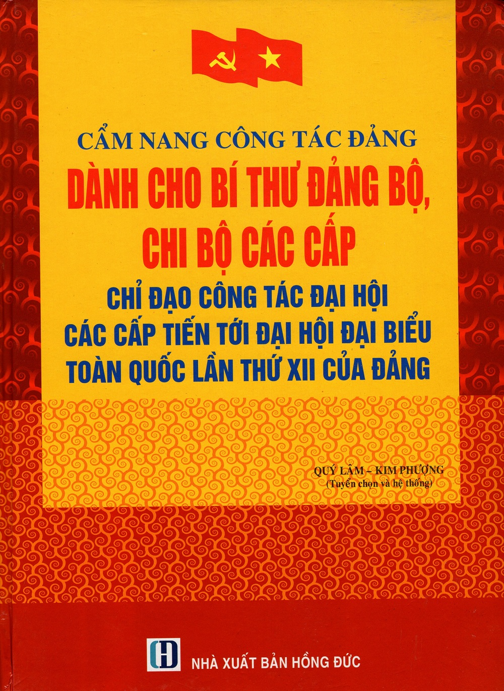 Bìa sách Cẩm Nang Công Tác Đảng Dành Cho Bí Thư Đảng Bộ, Chi Bộ Các Cấp - Chỉ Đạo Công Tác Đại Hội Các Cấp Tiến...