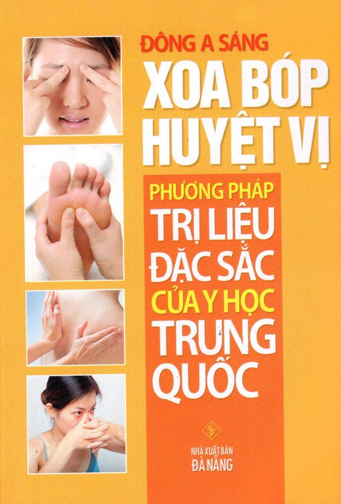 Bìa sách Xoa Bóp Huyệt Vị - Phương Pháp Trị Liệu Đặc Sắc Của Y Học Trung Quốc