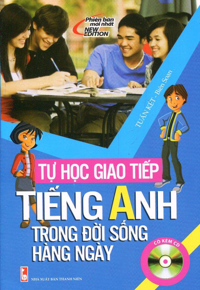 Bìa sách Tự Học Nhanh Tiếng Anh Trong Giao Tiếp Hàng Ngày (Kèm CD)