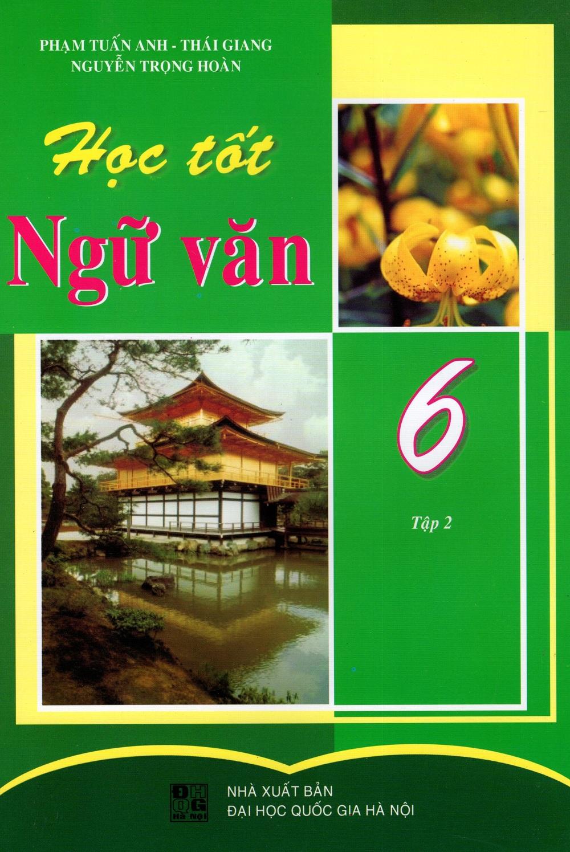 Bìa sách Học Tốt Ngữ Văn Lớp 6 (Tập 2)