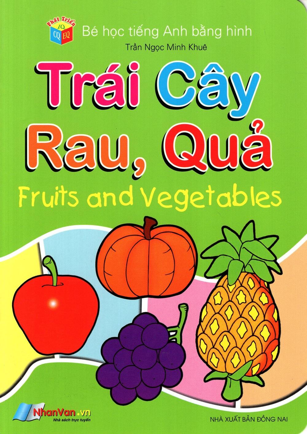 Bìa sách Bé Học Tiếng Anh Bằng Hình: Trái Cây Và Rau, Quả
