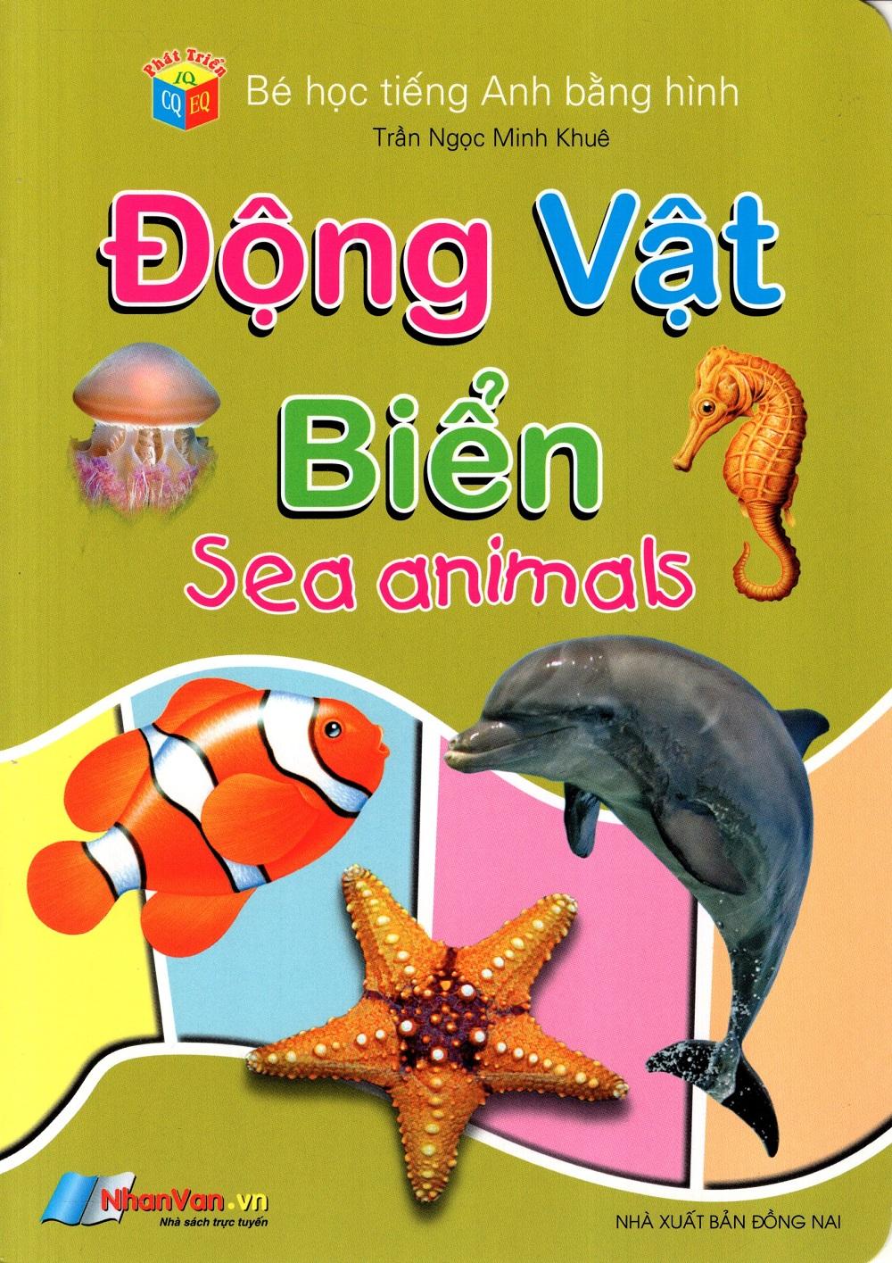 Bìa sách Bé Học Tiếng Anh Bằng Hình: Động Vật Biển