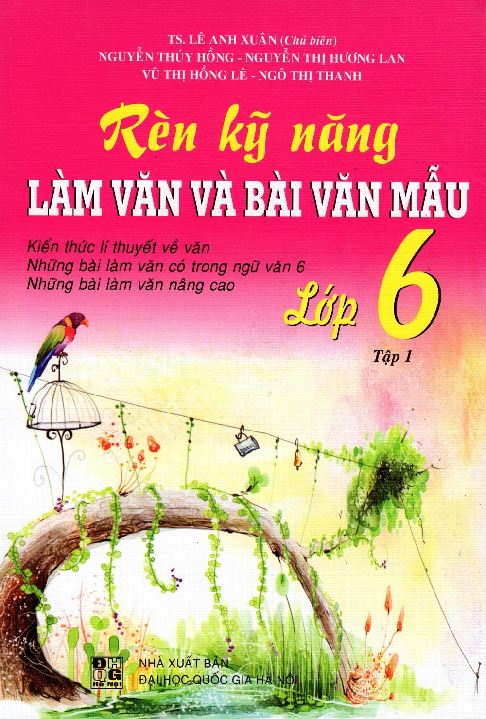 Bìa sách Rèn Kỹ Năng Làm Văn Và Bài Văn Mẫu Lớp 6 (Tập 1)