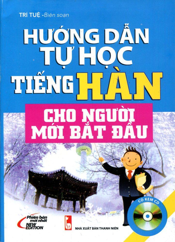 Bìa sách Hướng Dẫn Tự Học Tiếng Hàn Cho Người Mới Bắt Đầu (Kèm CD)