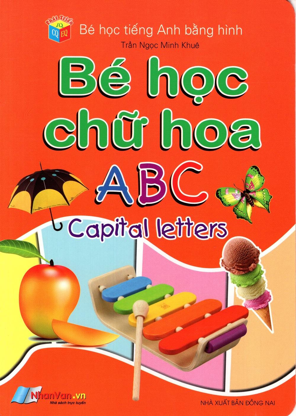 Bìa sách Bé Học Tiếng Anh Bằng Hình: Bé Học Chữ Hoa ABC