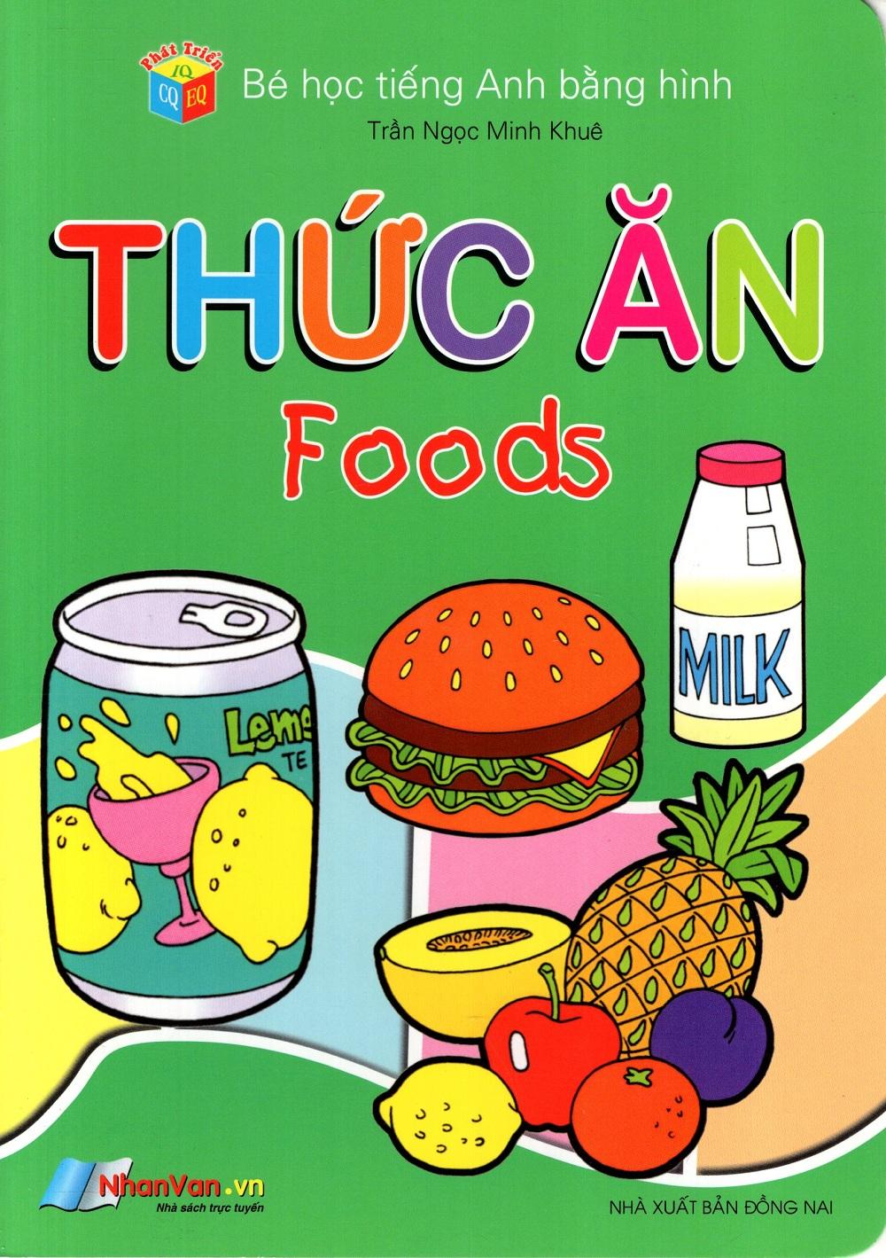 Bìa sách Bé Học Tiếng Anh Bằng Hình: Thức Ăn