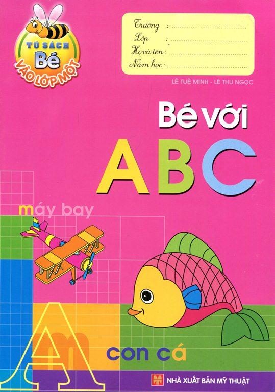Bìa sách Tủ Sách Bé Vào Lớp 1 - Bé Với ABC