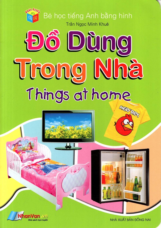 Bìa sách Bé Học Tiếng Anh Bằng Hình: Đồ Dùng Trong Nhà
