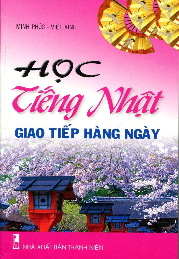 Bìa sách Học Tiếng Nhật Giao Tiếp Hàng Ngày (Kèm CD)