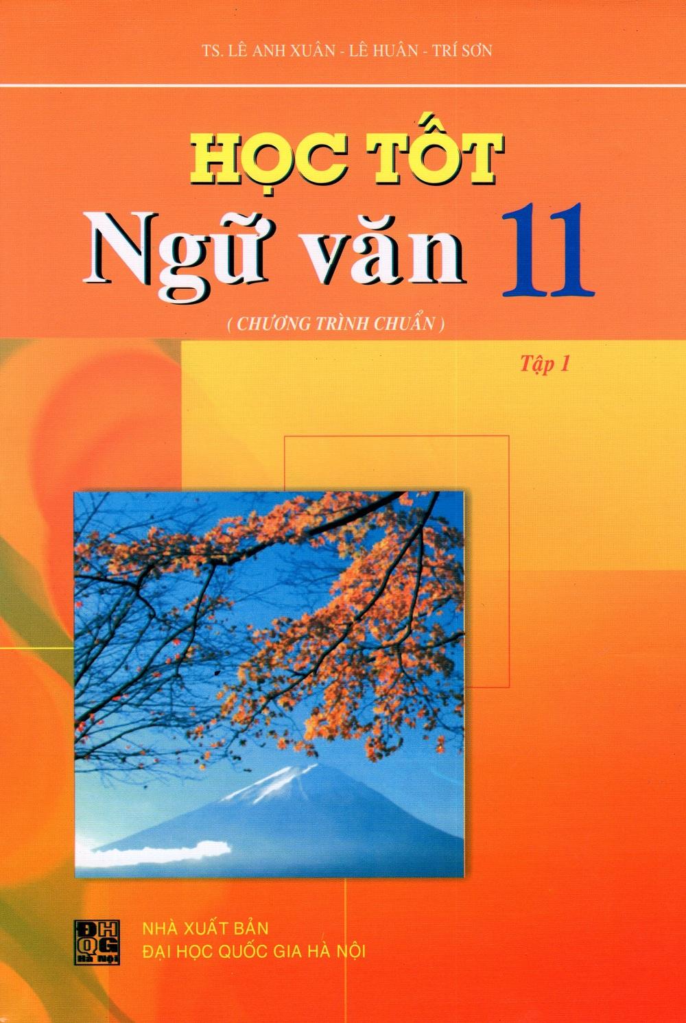 Bìa sách Học Tốt Ngữ Văn Lớp 11 (Tập 1) - Chương Trình Chuẩn