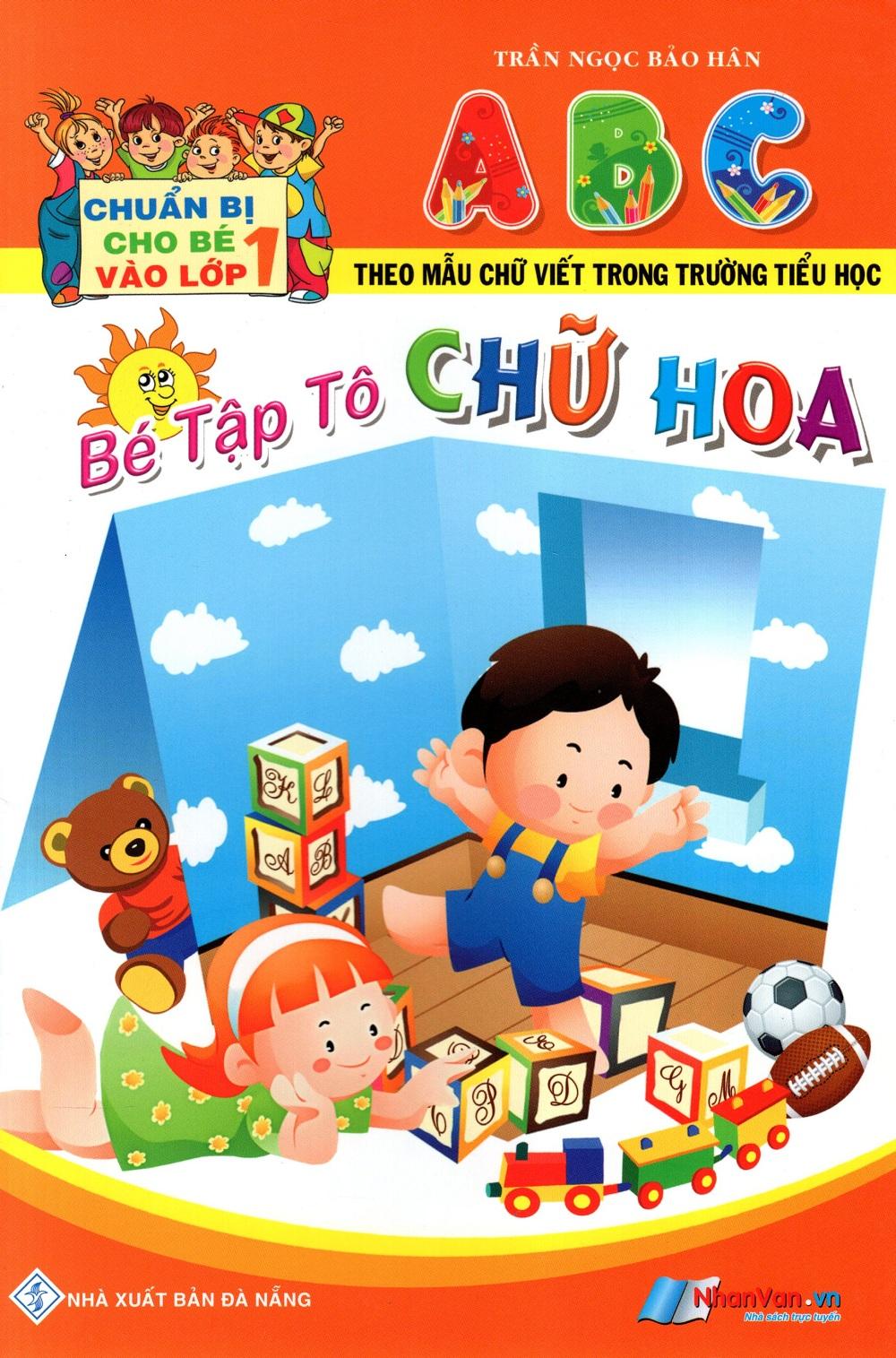 Bìa sách Chuẩn Bị Cho Bé Vào Lớp 1: Bé Tập Tô Chữ Hoa