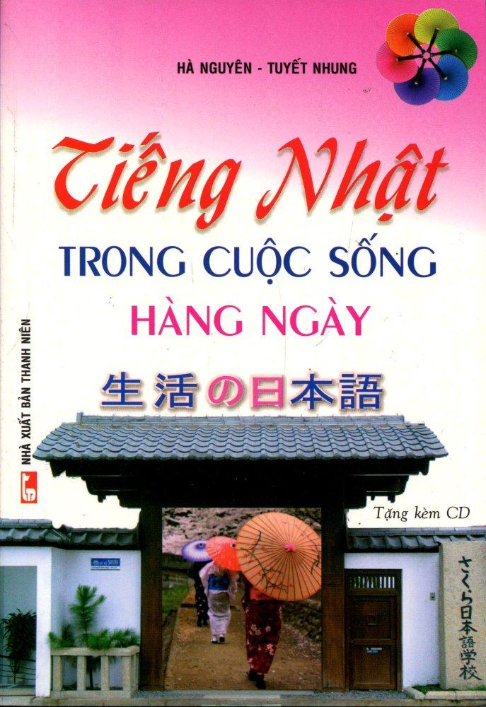 Bìa sách Tiếng Nhật Trong Cuộc Sống Hàng Ngày (Kèm CD)