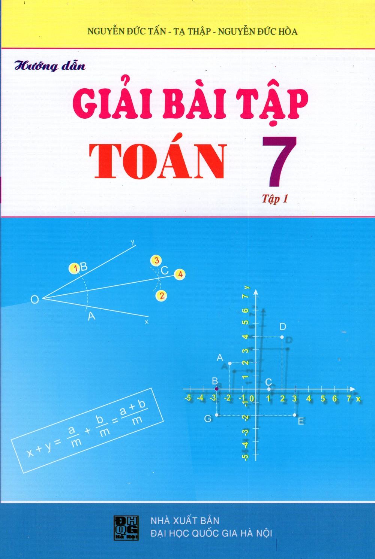 Bìa sách Hướng Dẫn Giải Bài Tập Toán Lớp 7 (Tập 1)