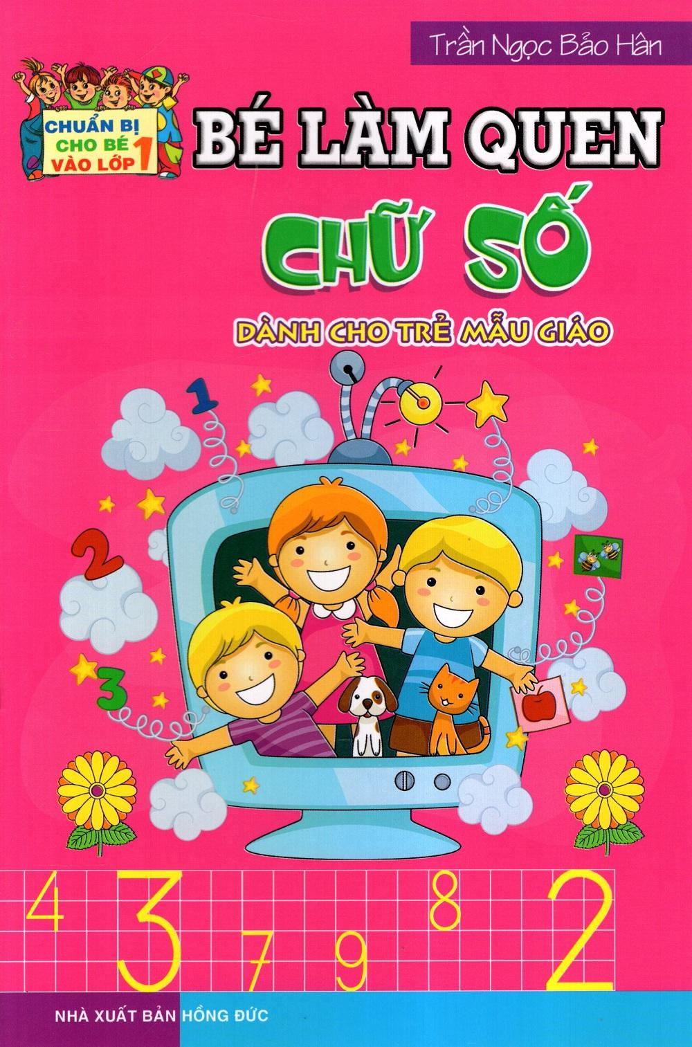 Bìa sách Chuẩn Bị Cho Bé Vào Lớp 1: Bé Làm Quen Chữ Số (Dành Cho Trẻ Mẫu Giáo)