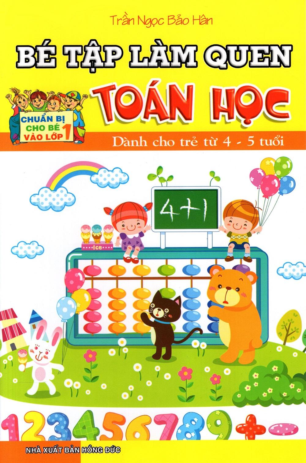 Bìa sách Bé Tập Làm Quen Toán Học (Dành Cho Trẻ Từ 4 - 5 Tuổi)