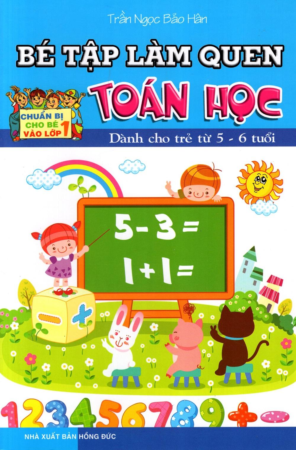 Bìa sách Bé Tập Làm Quen Toán Học (Dành Cho Trẻ Từ 5 - 6 Tuổi)