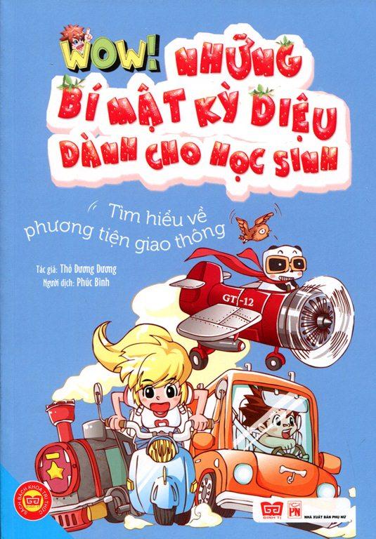Bìa sách Wow! Những Bí Mật Kỳ Diệu Dành Cho Học Sinh - Tìm Hiểu Về Phương Tiện Giao Thông