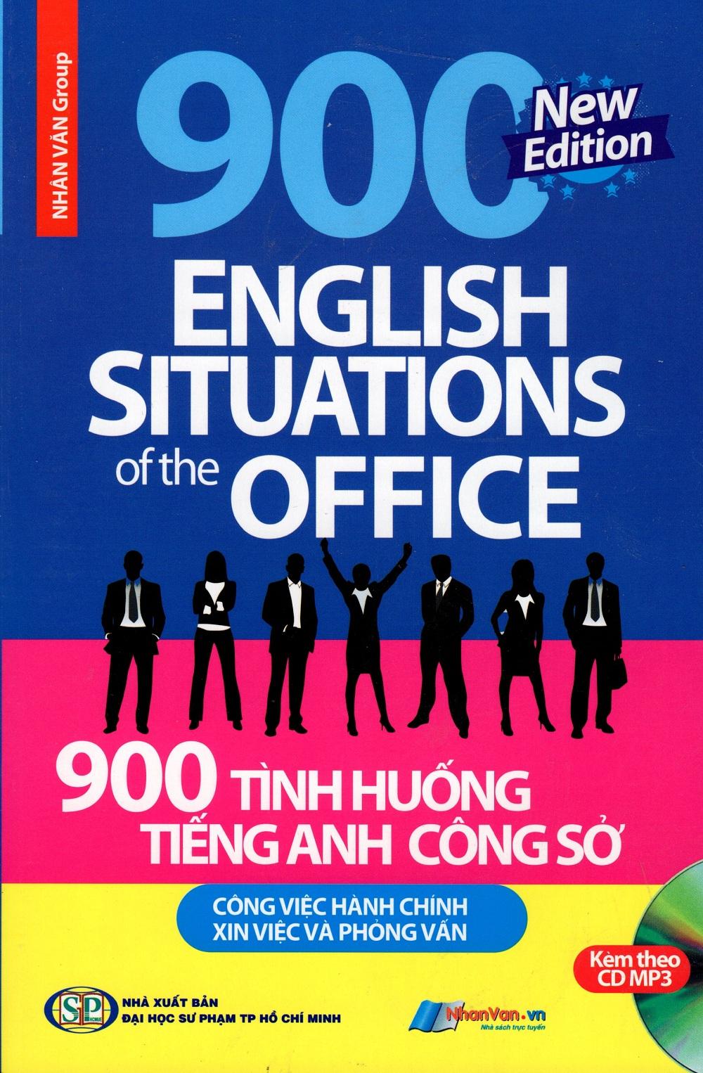 Bìa sách 900 Tình Huống Tiếng Anh Công Sở Công Việc Hành Chính - Xin Việc  Phỏng Vấn (Kèm CD)