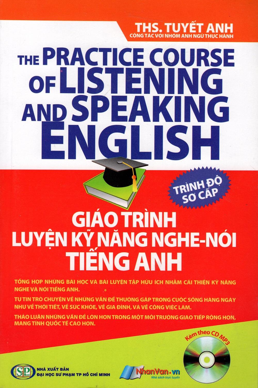 Bìa sách Giáo Trình Luyện Kỹ Năng Nghe - Nói Tiếng Anh (Kèm Theo CD) - Trình Độ Sơ Cấp