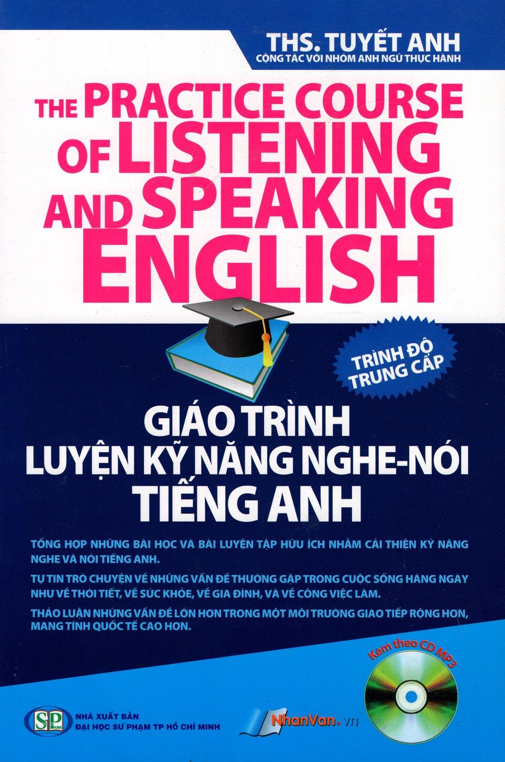 Bìa sách Giáo Trình Luyện Kỹ Năng Nghe - Nói Tiếng Anh (Kèm Theo CD) - Trình Độ Trung Cấp