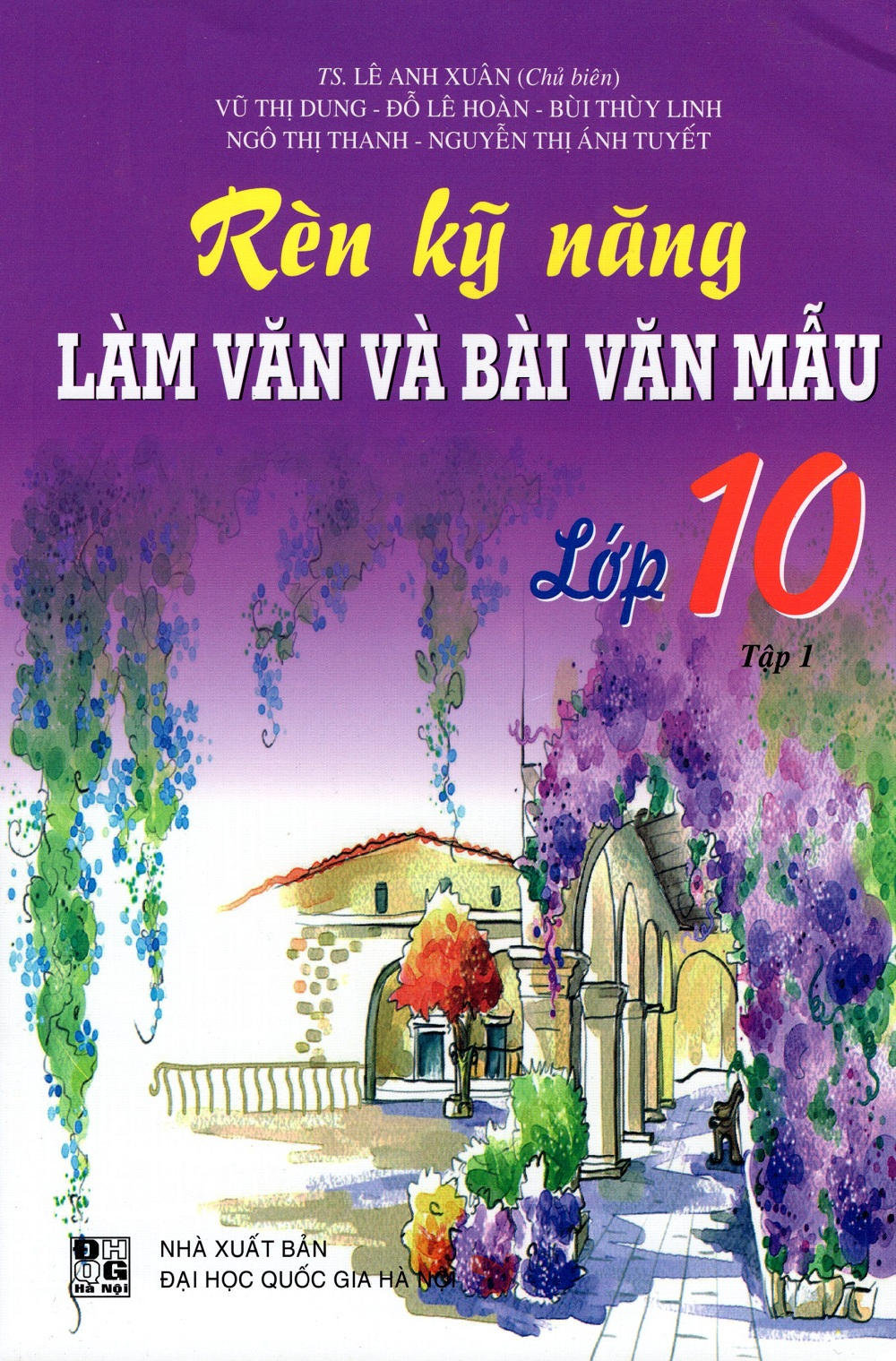 Bìa sách Rèn Kỹ Năng Làm Văn Và Bài Văn Mẫu Lớp 10 (Tập 1)