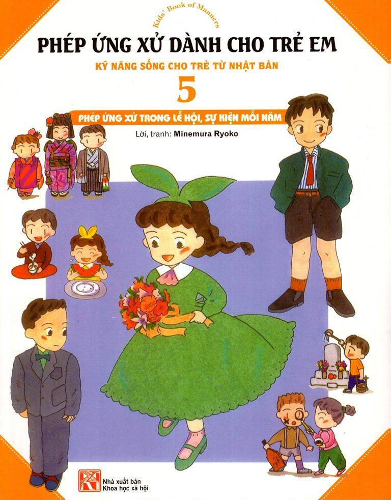 Bìa sách Phép Ứng Xử Dành Cho Trẻ Em (Tập 5) - Phép Ứng Xử Trong Lễ Hội, Sự Kiện Mỗi Năm