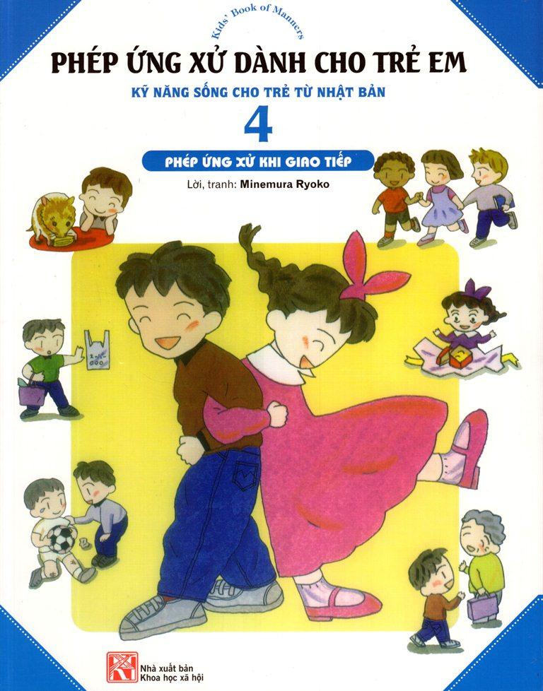 Bìa sách Phép Ứng Xử Dành Cho Trẻ Em (Tập 4) - Phép Ứng Xử Khi Giao Tiếp