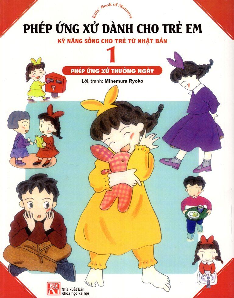 Bìa sách Phép Ứng Xử Dành Cho Trẻ Em (Tập 1) - Phép Ứng Xử Thường Ngày