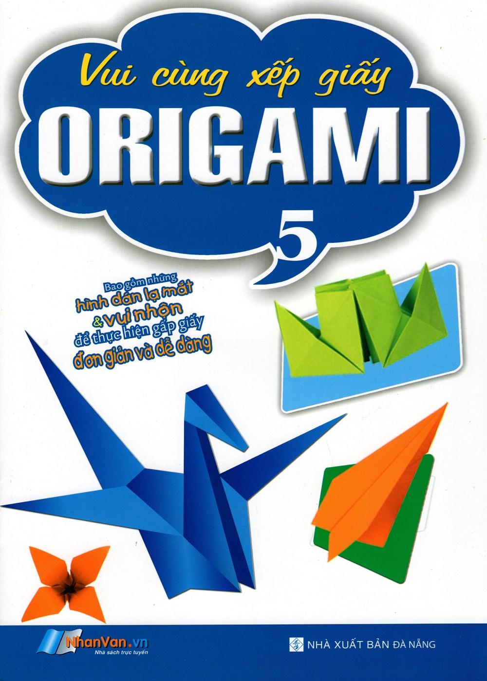 Bìa sách Vui Cùng Xếp Giấy Origami (Tập 5)