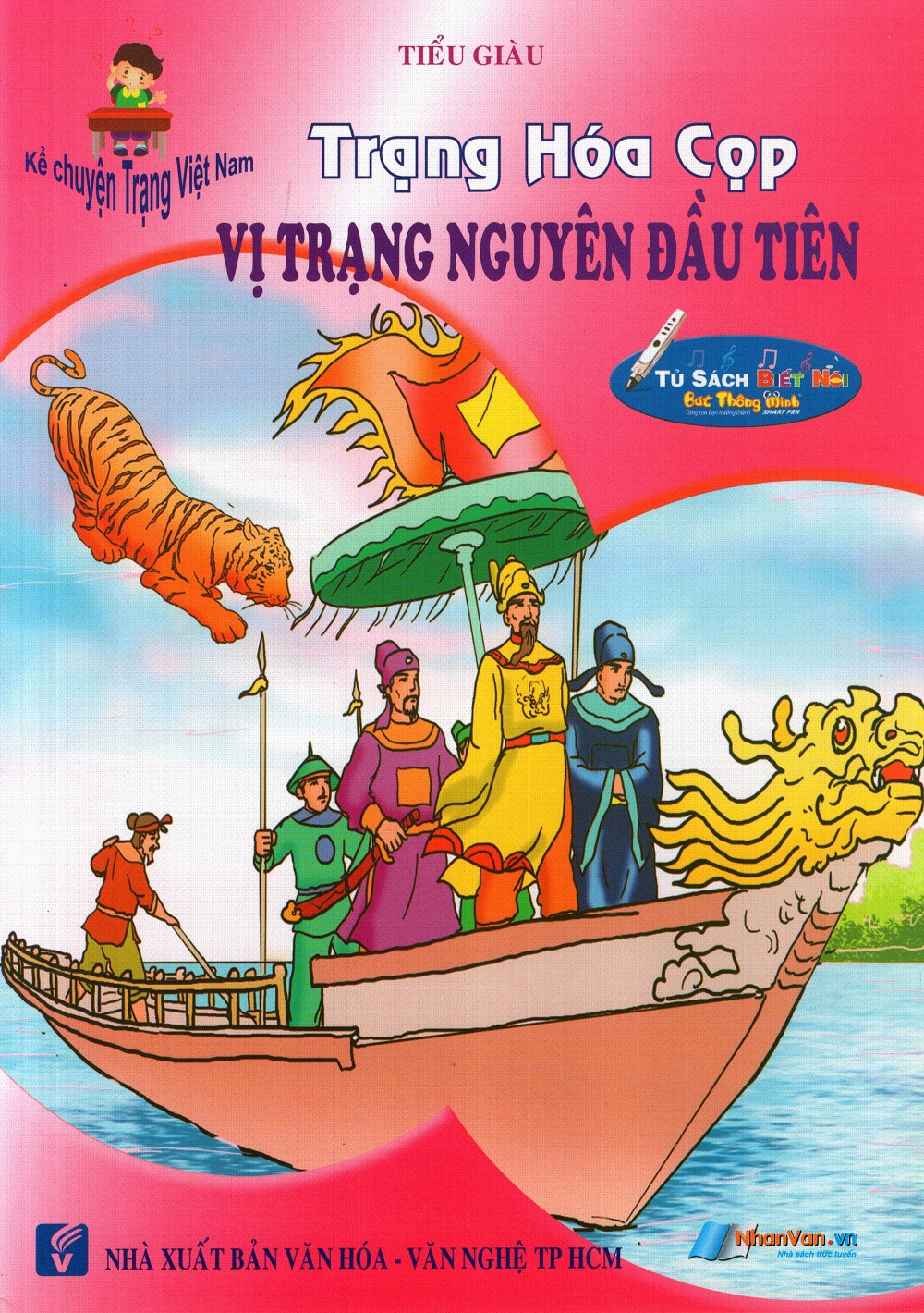 Bìa sách Kể Chuyện Trạng Việt Nam: Trạng Hóa Cọp - Vị Trạng Nguyên Đầu Tiên