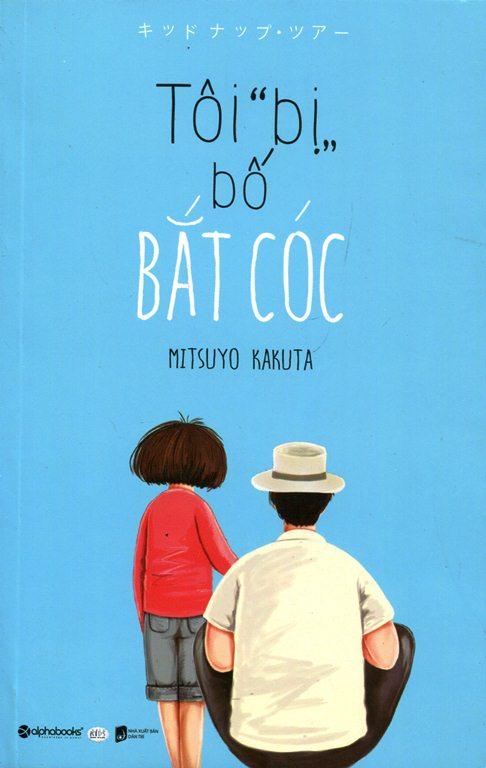 Bìa sách Tôi Bị Bố Bắt Cóc