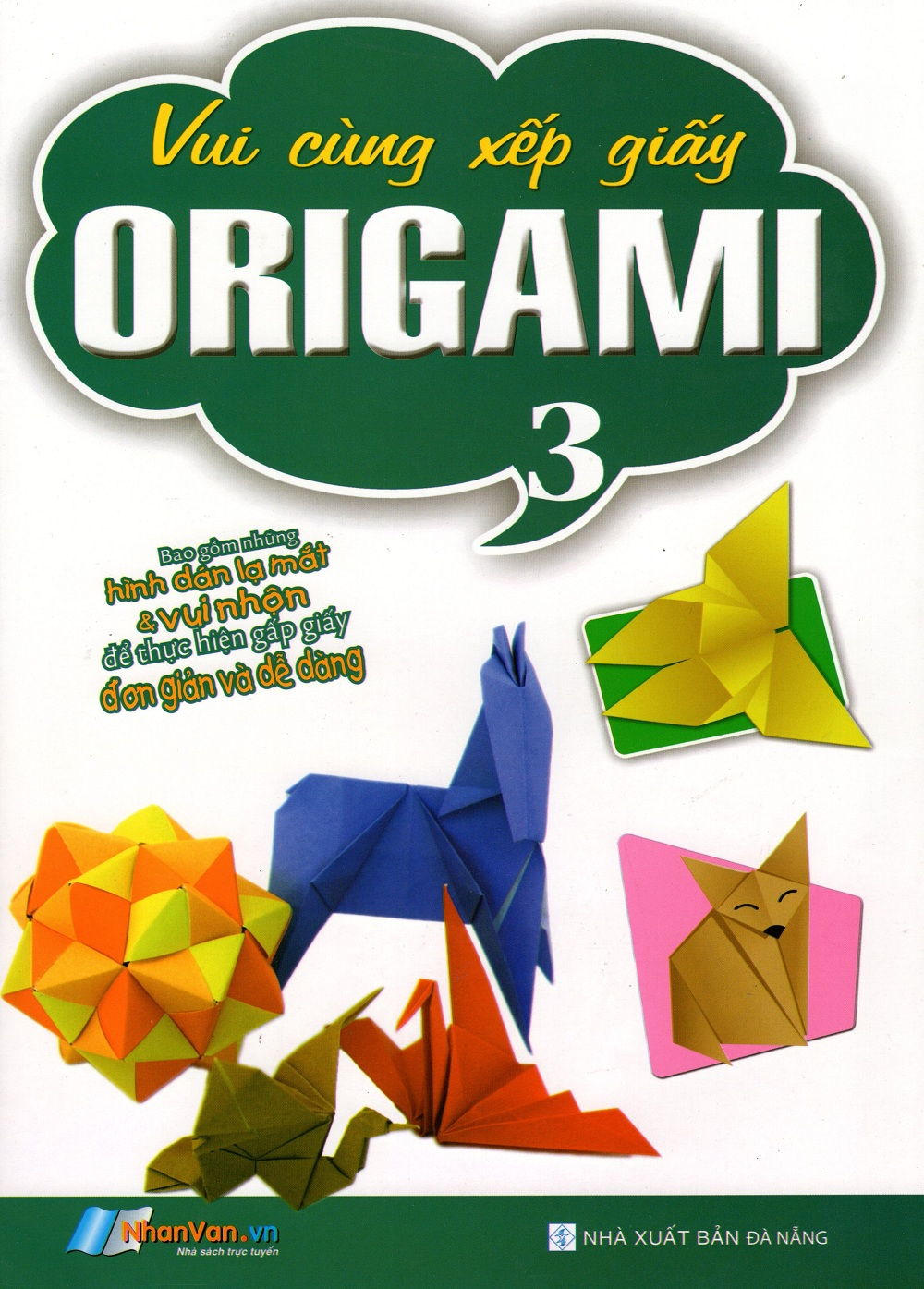 Bìa sách Vui Cùng Xếp Giấy Origami (Tập 3)